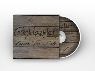 corey koehler music never too late album
