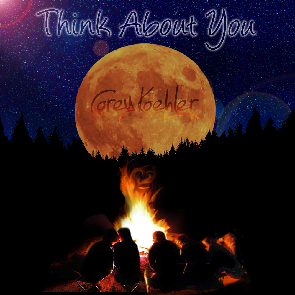 New music called &quot;I Think About You&quot; by Corey Koehler