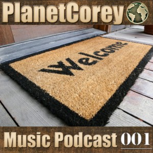 planetcorey music podcast 001