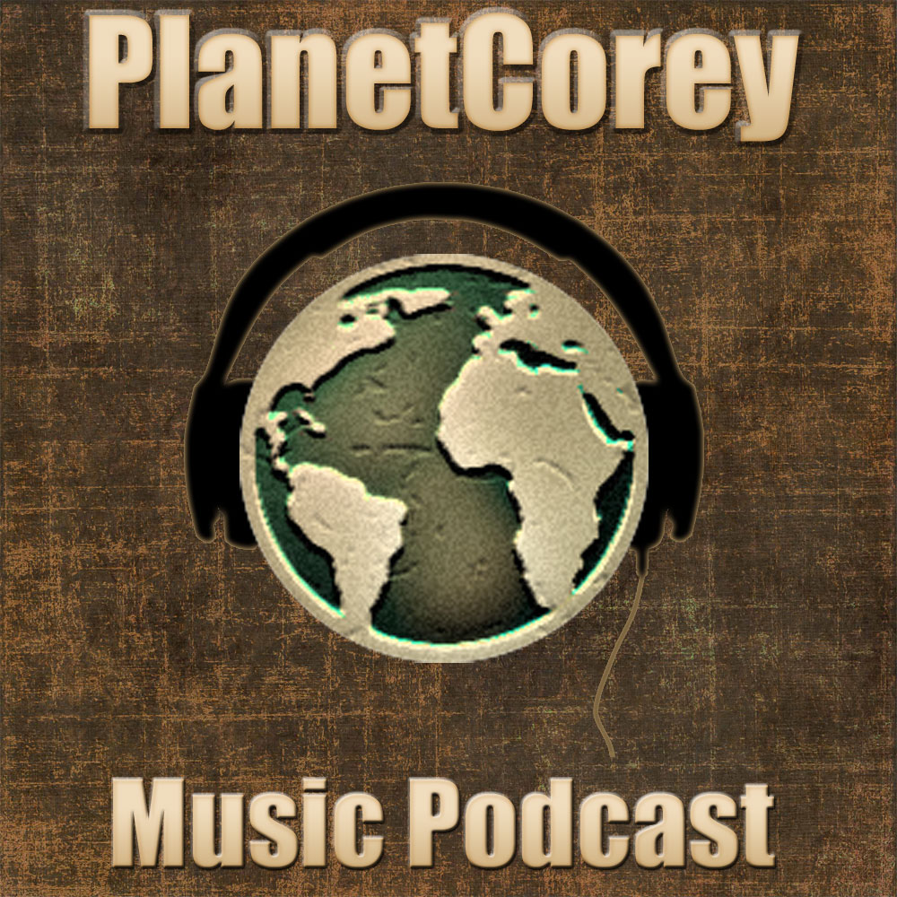 PlanetCorey Music Podcast