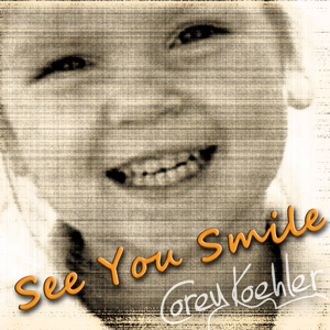 New Music - See You Smile by Corey Koehler