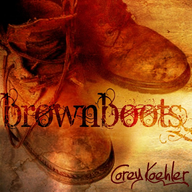 brown boots song by corey koehler